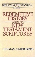 Redemptive History and the New Testament Scriptures, by Herman N. Ridderbos