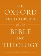 The Oxford Encyclopedia of the Bible and Theology, ed. Samuel Balentine