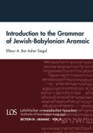Introduction to the Grammar of Jewish-Babylonian Aramaic, by Elitzur A. Bar-Asher Siegal