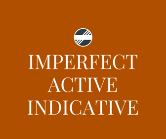 Imperfect Active Indicative
