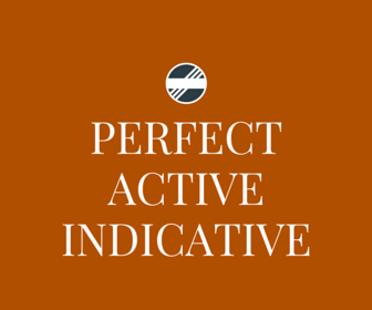 Perfect Active Indicative