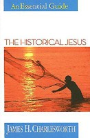 The Historical Jesus: An Essential Guide, by James Charlesworth