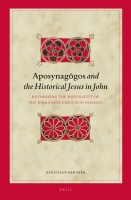 Aposynagōgos and the Historical Jesus in John: Rethinking the Historicity of the Johannine Expulsion Passages