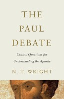 The Paul Debate: Critical Questions for Understanding the Apostle, by N. T. Wright