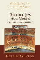 Neither Jew Nor Greek: James Dunn's Capstone to His History of Early Christianity