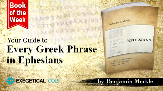 Make Sure this Greek Guide to Ephesians is in Your Library