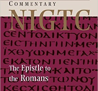 The Epistle to the Romans (NIGTC), by Richard Longenecker