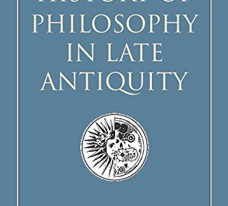 The Cambridge History of Philosophy in Late Antiquity, edited by Lloyd P. Gerson