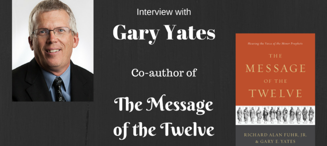 Interview with Gary Yates, co-author of The Message of the Twelve