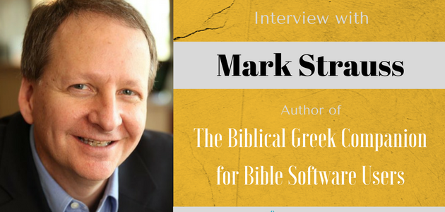 Dr. Mark Strauss's Tips for Using Bible Software