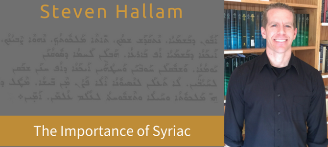 Steve Hallam on the Importance of Syriac