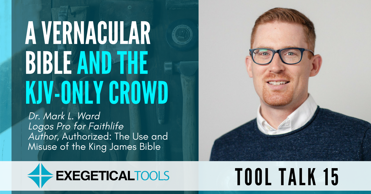 Are You Just the Same as the KJV-only Crowd? - exegetical tools
