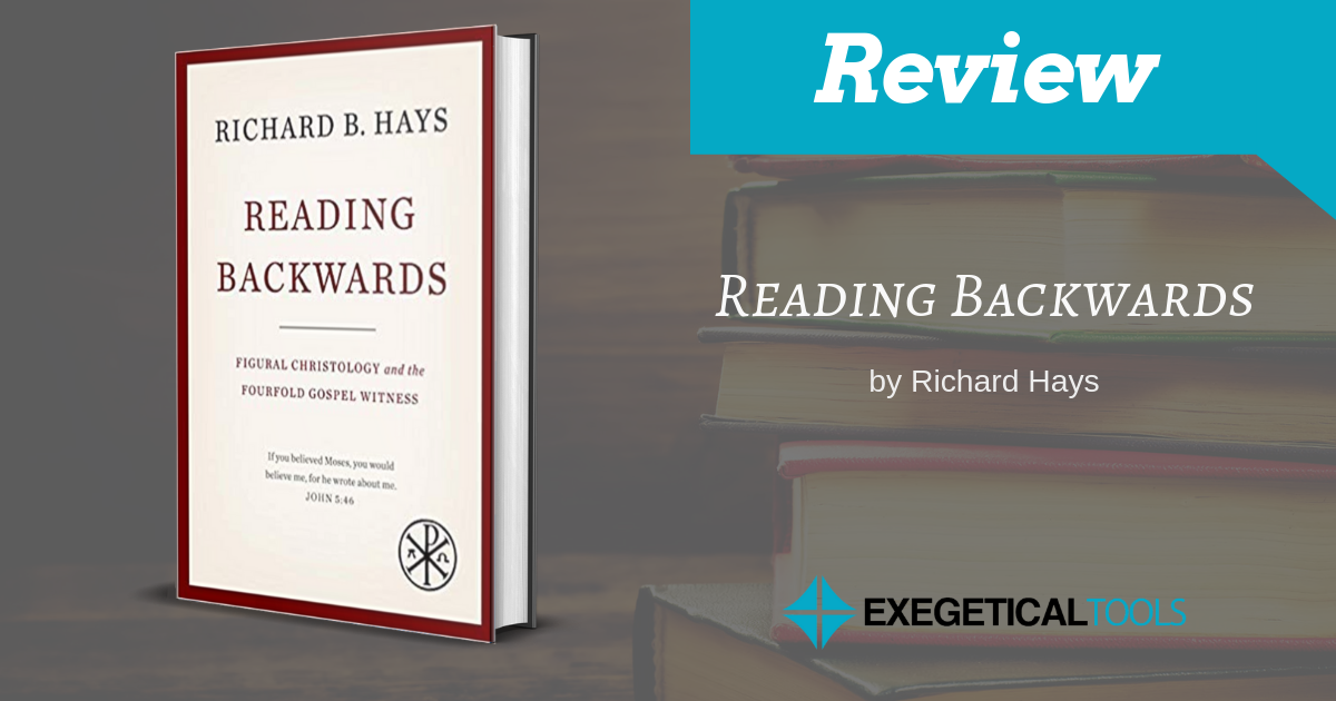 Reading Backwards, by Richard Hays